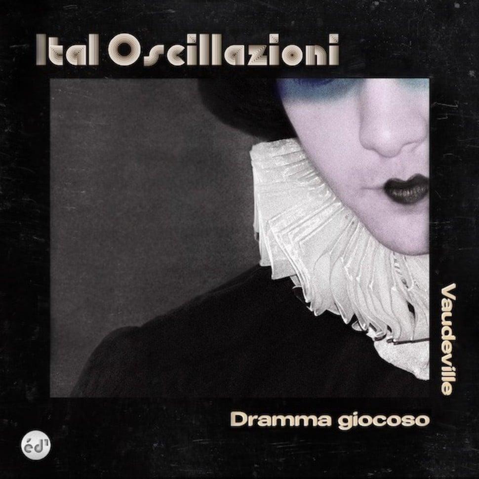 Image of Dramma giocoso / Vaudeville by Ital Oscillazioni