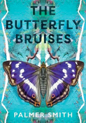 Image of Palmer Smith -- <em> The Butterfly Bruises </em>