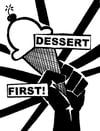 DESSERT FIRST! by Hanna Quevedo