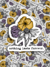 nothing lasts forever sticker