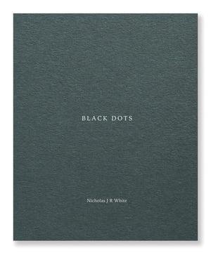 Black Dots - Nicholas J R White