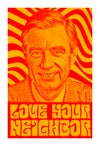 Psychedelic Love Your Neighbor Print