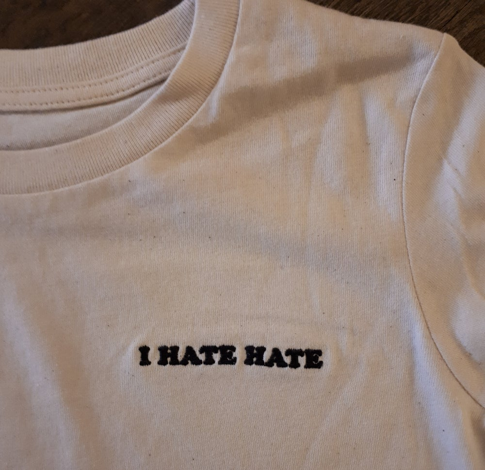 Image of I Hate Hate Shirt - Natural Raw