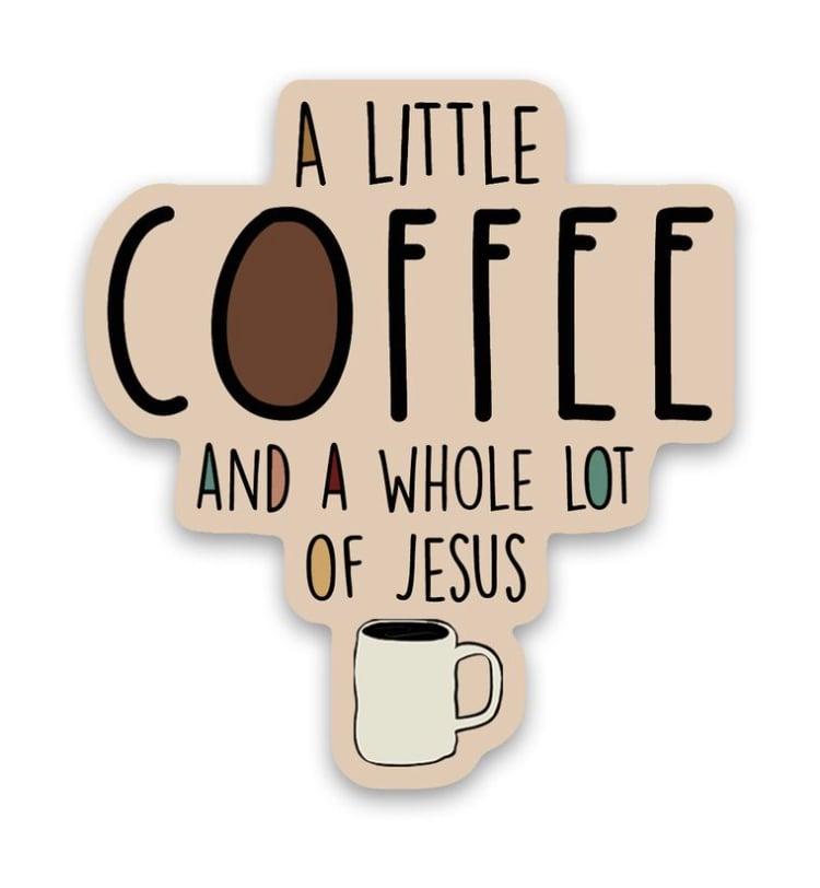 Image of Sticker Coffee/Whole Lot of Jesus