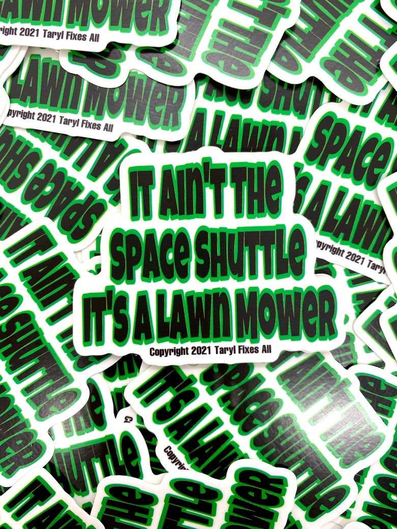 """Image of """"It Ain't The Space Shuttle"""" Stickers!!"""