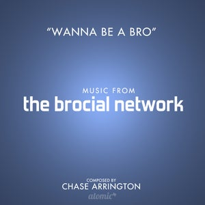 """Image of """"Wanna Be A Bro"""" Original Song from The Brocial Network"""