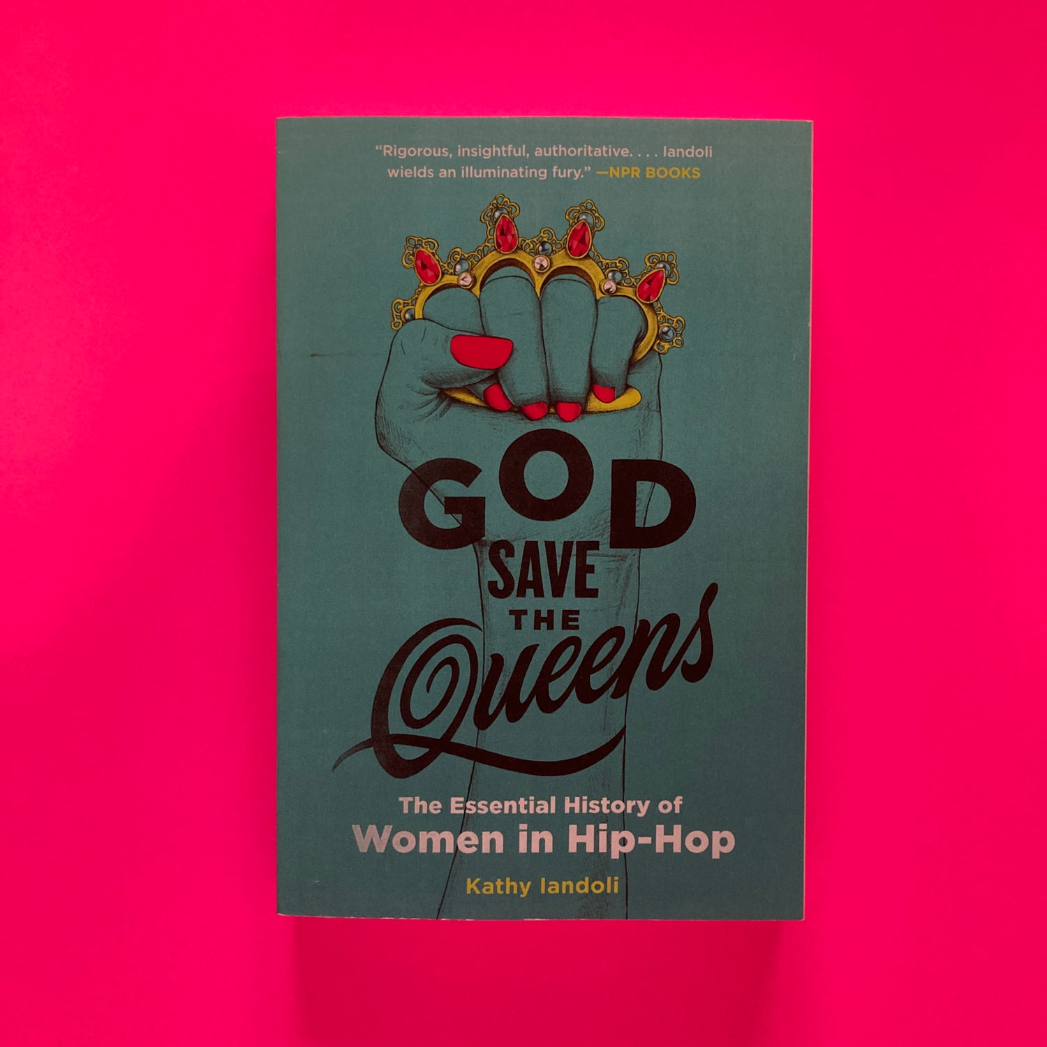 Image of God Save The Queens (Paperback) by Kathy Iandoli