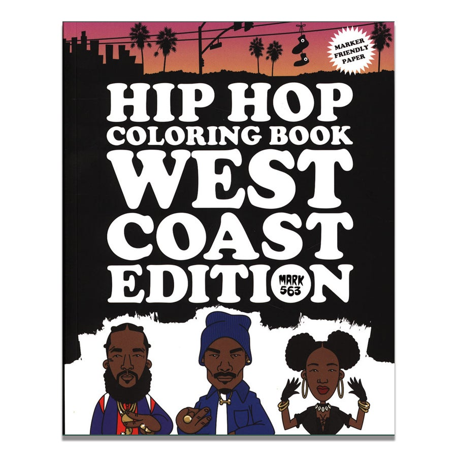 Image of Hip Hop Coloring Book: West Coast Edition - Mark 563