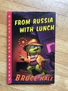 From Russia with Lunch: A Chet Gecko Mystery (Chet Gecko Mystery, #14) by Bruce Hale