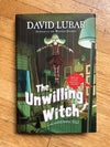 The Unwilling Witch (A Monsterrific Tale #3) by David Lubar