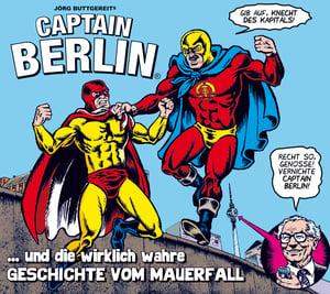 Image of Captain Berlin … und die wirklich wahre Geschichte vom Mauerfall