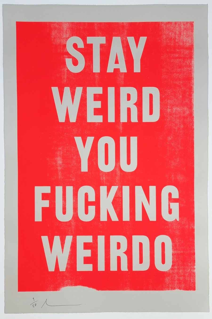 Image of STAY WEIRD YOU FUCKING WEIRDO by Real Hackney Dave (Harley pulled edition)