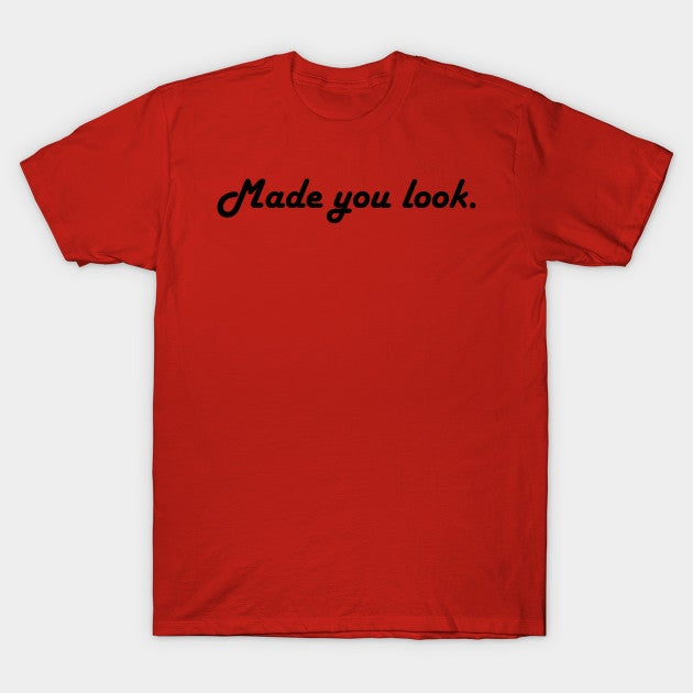 Made You Look