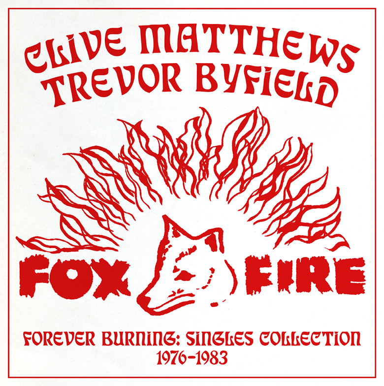 Image of Clive Matthews / Trevor Byfield - Forever Burning: Singles Collection 1976-1983 LP (Fox Fire)