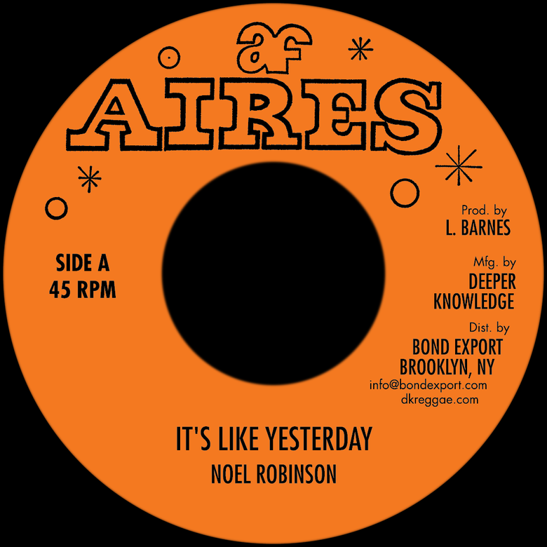 """Image of Noel Robinson - It's Like Yesterday 7"""" (Aires)"""