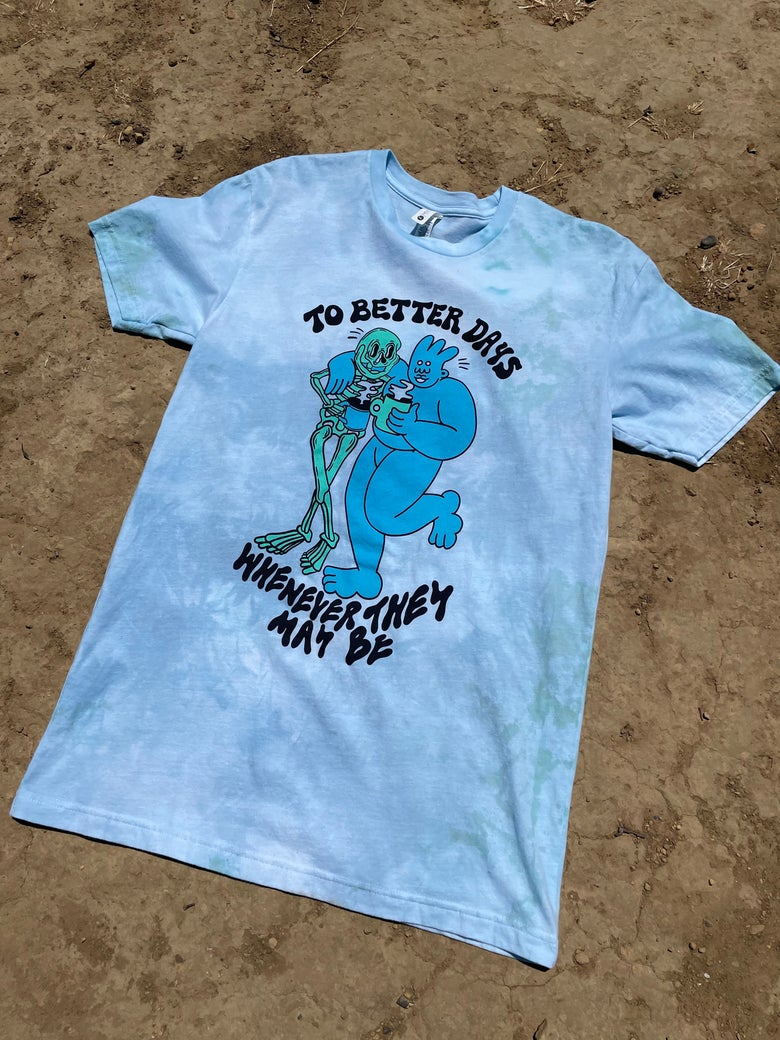 Image of To Better Days (Atterbury x Dreyfus Collab) Tee