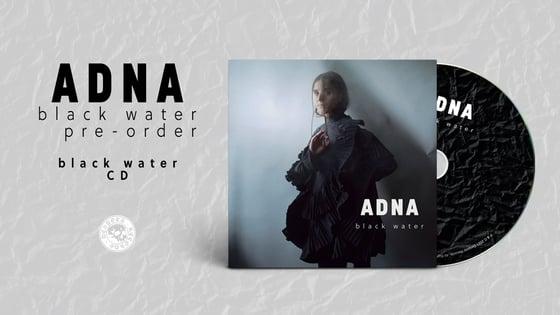 Image of Pre-order: Adna - Black Water CD