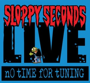 """Image of Sloppy Seconds """"Live: No Time for Tuning"""" *Black*"""