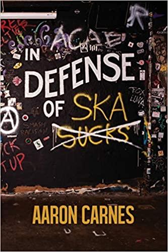 Image of IN DEFENSE OF SKA [BOOK] by Aaron Carnes