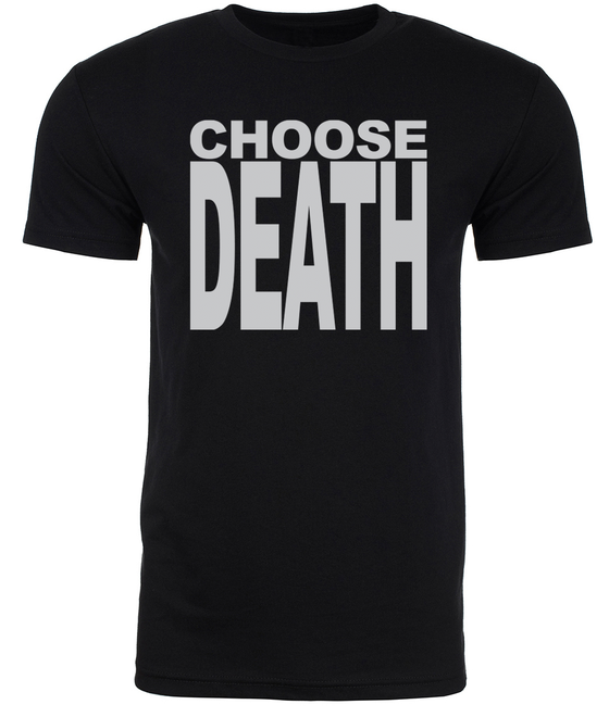 Image of CHOOSE DEATH UNISEX T-SHIRT