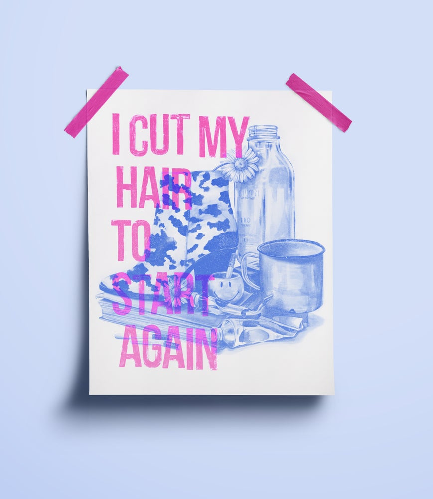 Image of 'I Cut My Hair To Start Again' Limited edition Risograph