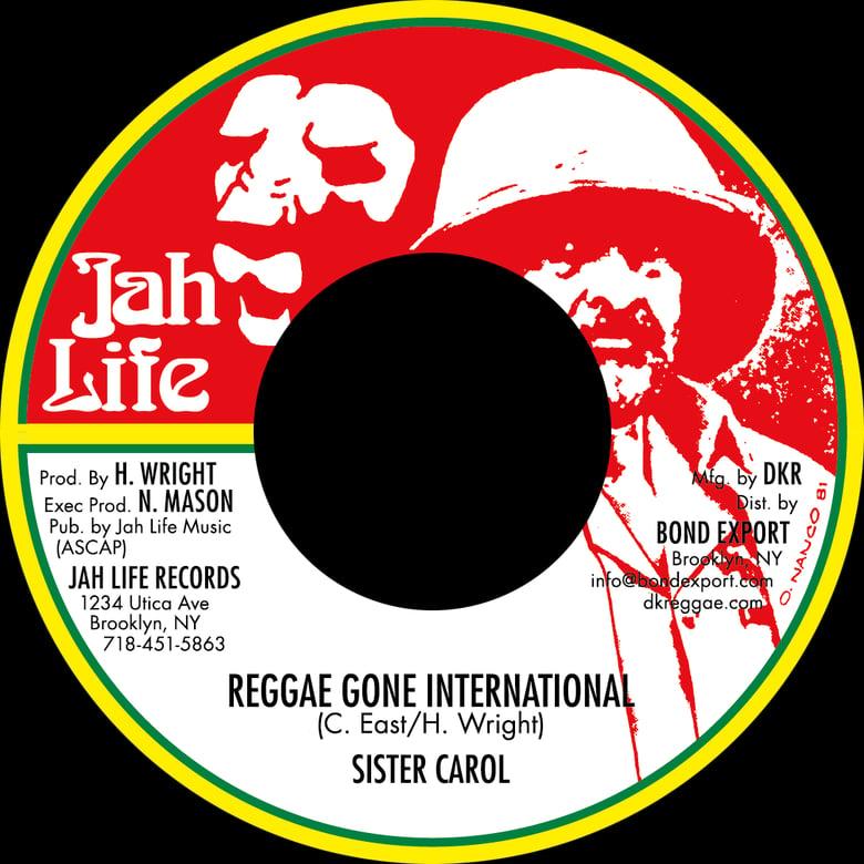 "Image of Sister Carol - Reggae Gone International 7"" (Jah Life)"