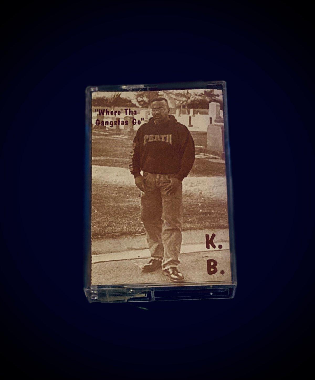 """Image of K.B.  """"Where tha gangstas go�"""