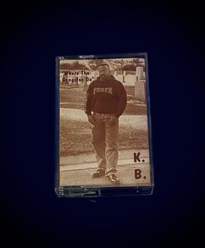"""Image of K.B.  """"Where tha gangstas go"""""""