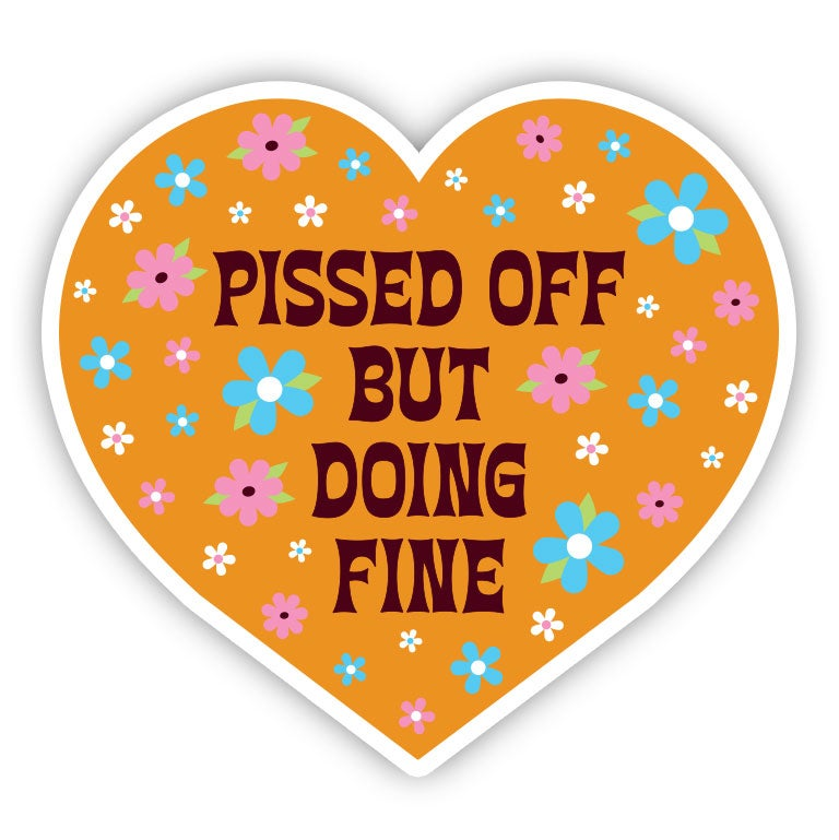 Image of Pissed Off But Doing Fine Sticker