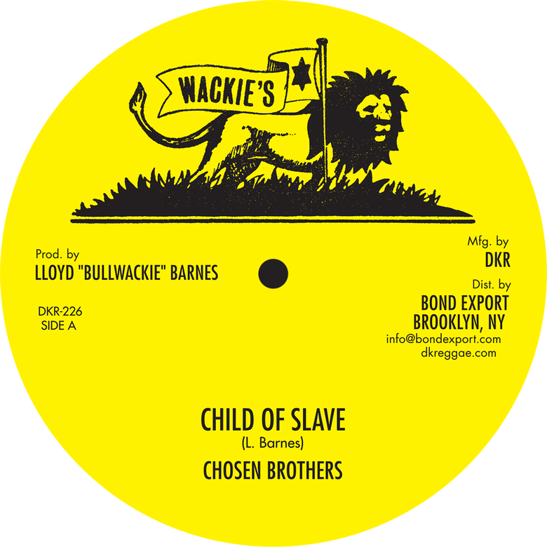 """Image of Chosen Brothers - Child of Slave / I Love You 12"""" (Wackie's)"""