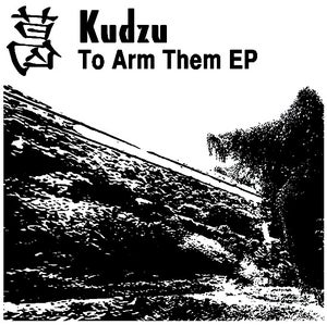 Image of Kudzu - To Arm Them 7""