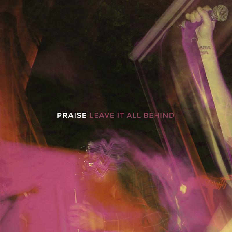 """Praise - Leave It All Behind 12"""""""