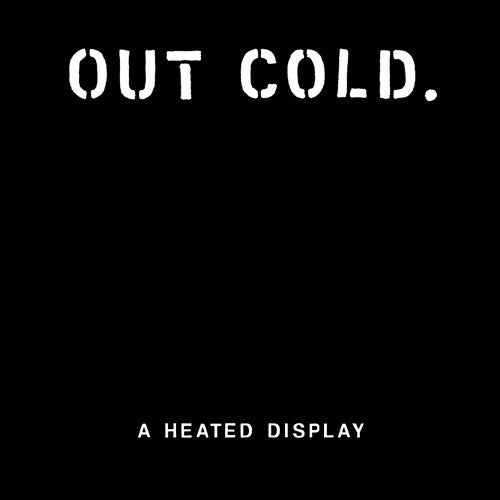 """Out Cold - A Heated Display 12"""""""