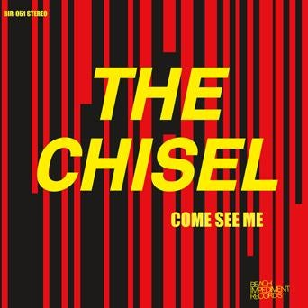 """The Chisel - Come See Me 7"""""""