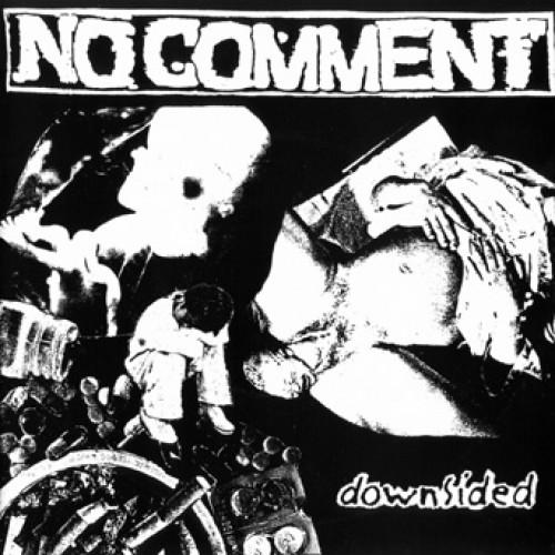 """No Comment - Downsided 7"""""""