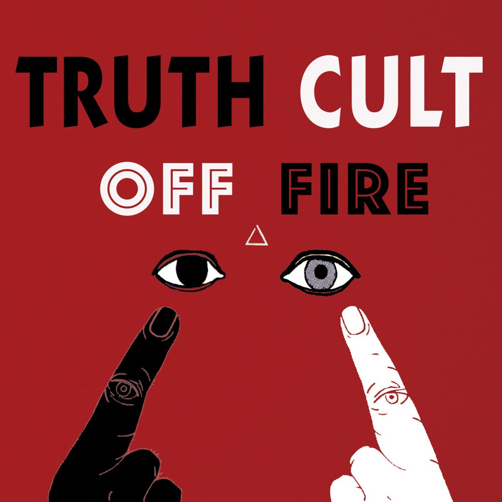 """Truth Cult - Off Fire 12"""""""