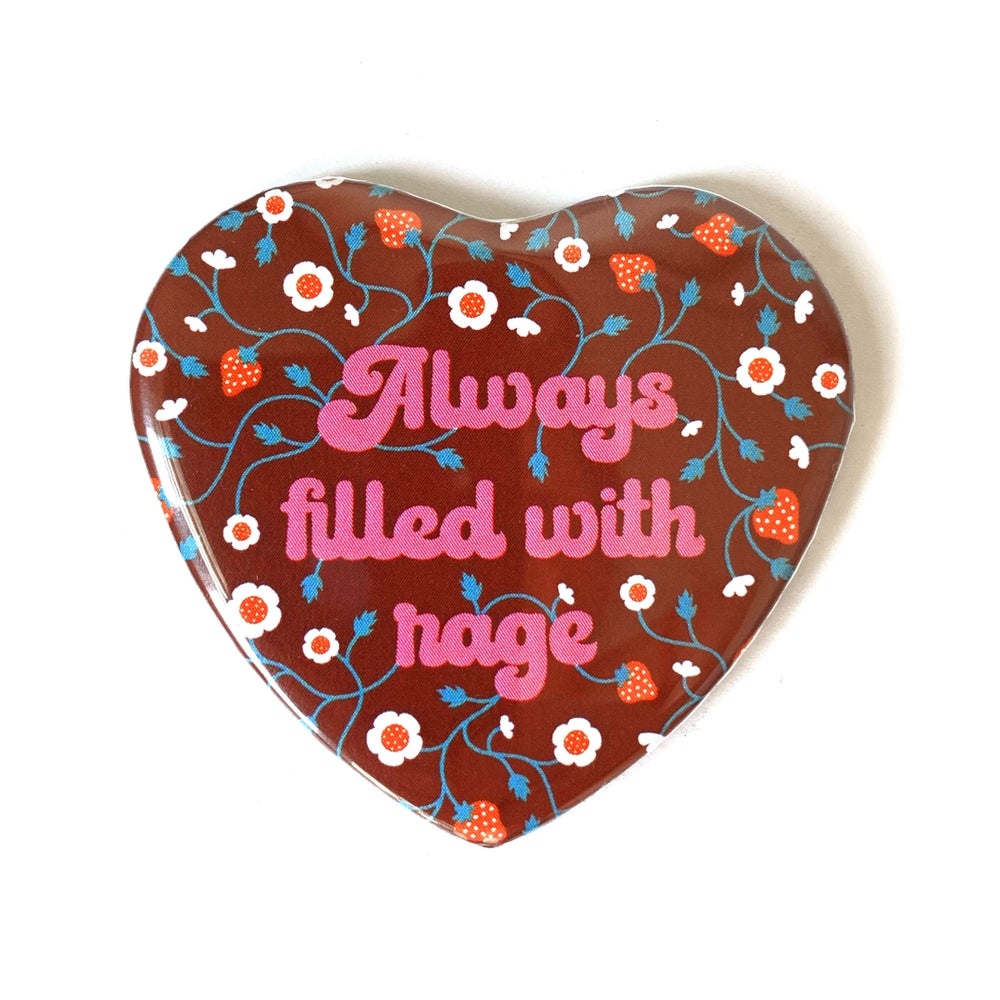 Image of ALWAYS FILLED WITH RAGE - HEART SHAPED BUTTON