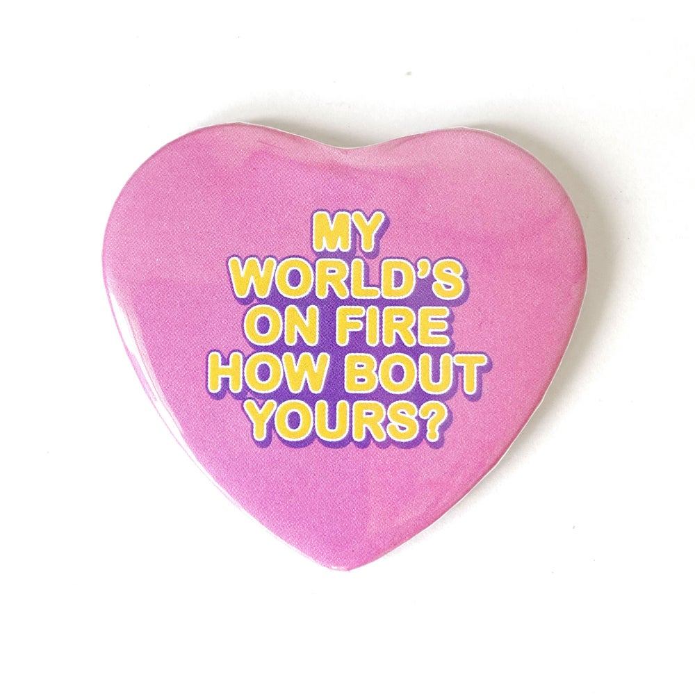 Image of My World's On Fire - Heart Shaped Button