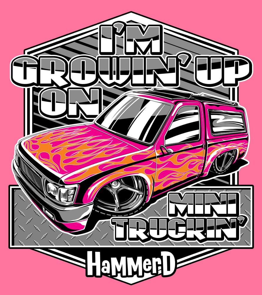 Image of I'm Growning up on Mini Truckin