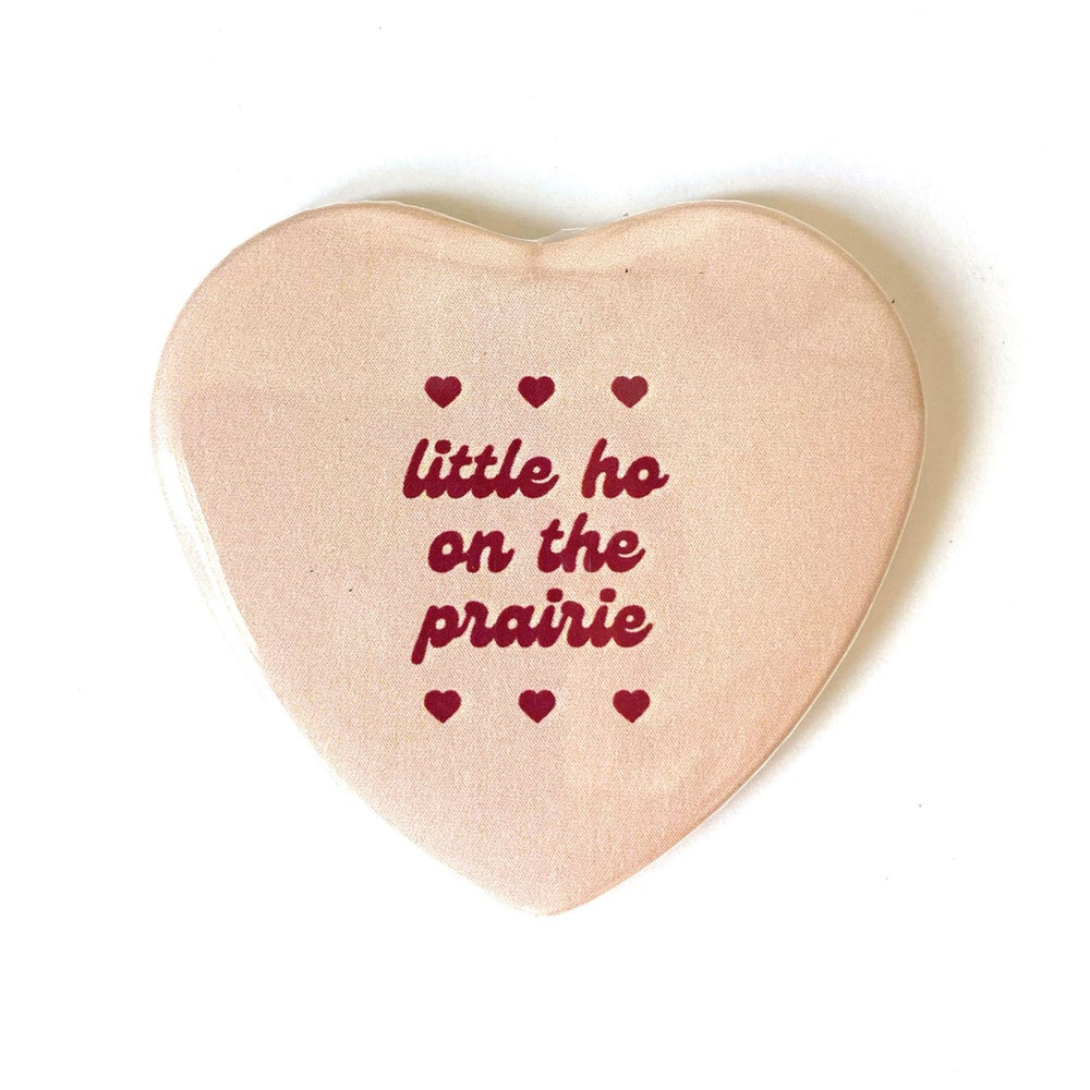 Image of LITTLE HO ON THE PRAIRIE - HEART SHAPED BUTTON