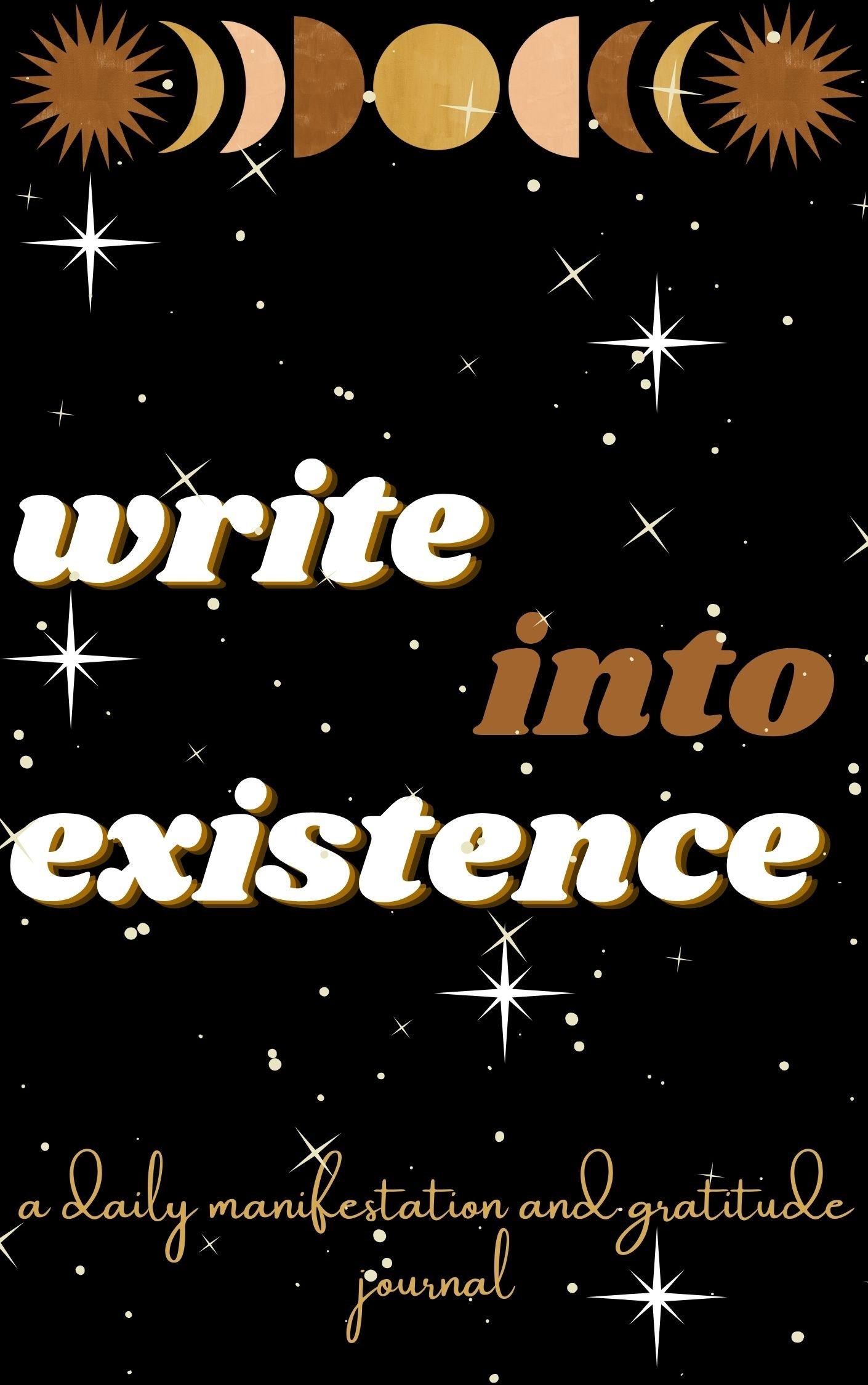 Image of Write Into Existence - A Daily Manifestation & Gratitude Journal E-BOOK/PDF