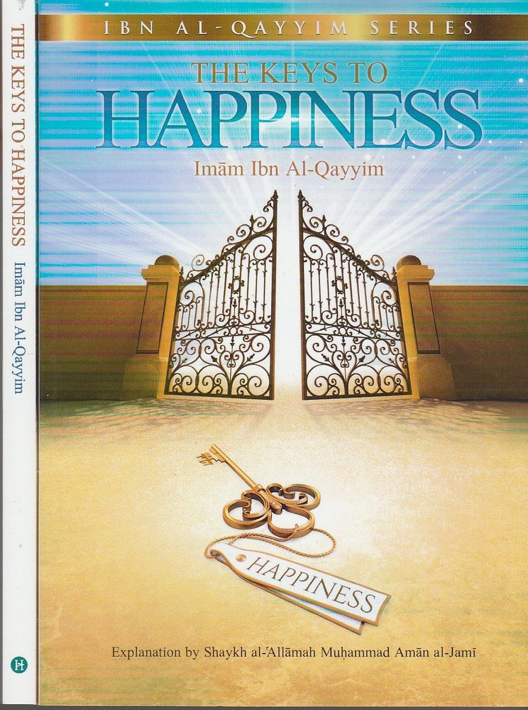 Image of The Keys to Happiness by Imam Ibn al-Qayyim - Explained by Shaykh Muhammad Aman al-Jami