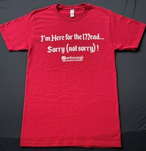 Image of I'm Here for the Mead T-Shirt