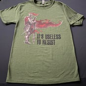Image of It's Useless to Resist T-Shirt