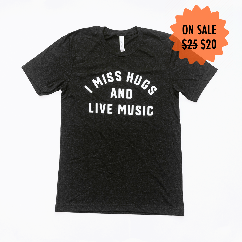"""Image of The Original """"I Miss Hugs and Live Music"""" Tee"""