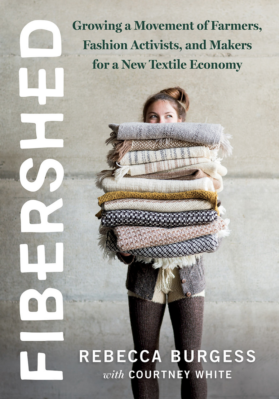 Image of  Fibershed  Growing a Movement of Farmers, Fashion Activists, and Makers for a New Textile Economy