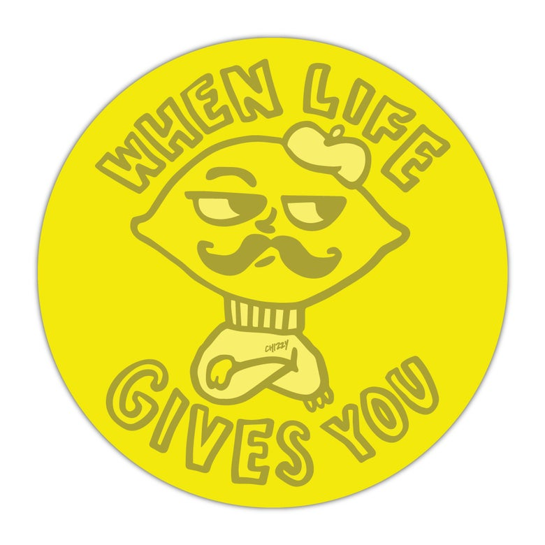 Image of WHEN LIFE GIVES YOU sticker