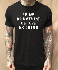 Image of WE DO NOTHING WE ARE NOTHING BLACK TEE
