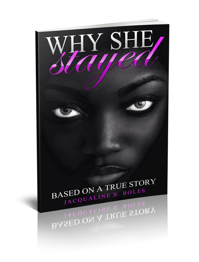 Image of Why She Stayed - Jacqualine S. Boles (Pre-Order)