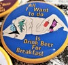 Beer 69: All I Want To Do Is Drink Beer For Breakfast